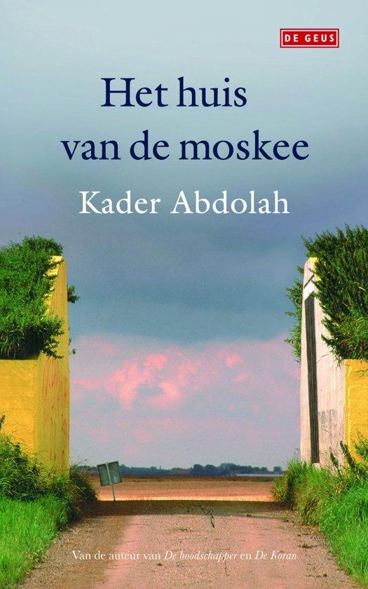 Het huis van de moskee ebook epub met digitaal watermerk kader abdolah 9789044519 - Huis van het wereldkantoor newport ...