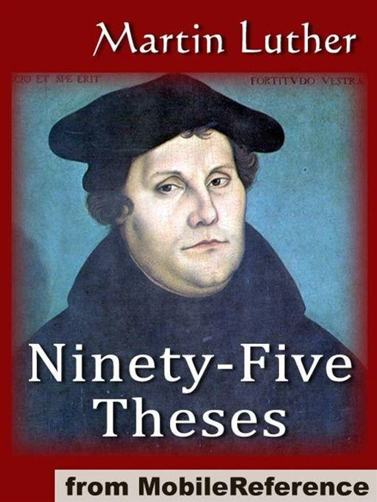 ninety-five thesis Read the full text of the martin luther 95 theses and a link to a summary.