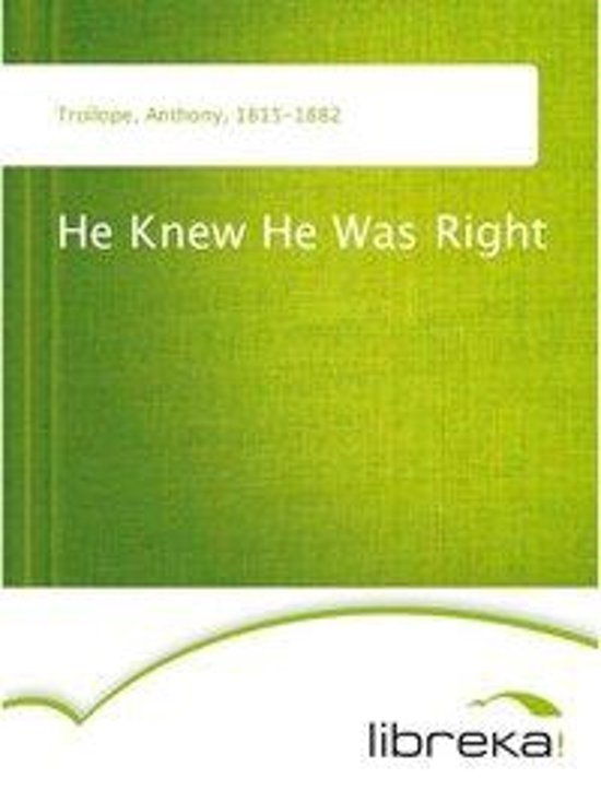 he knew he was right anthony trollope: