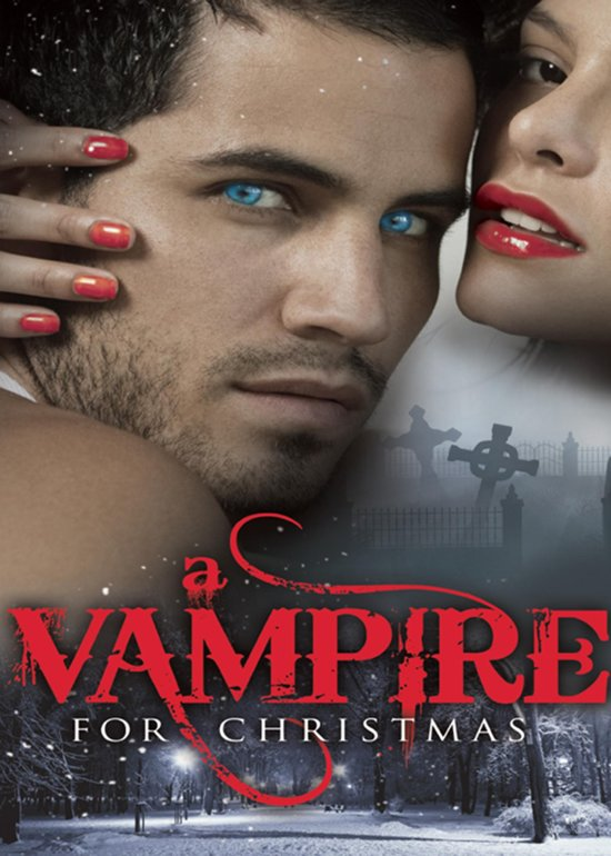 A Vampire for Christmas: Enchanted by Blood / Monsters Don't Do Christmas / When Herald Angels Sing / All I Want For Christmas (Mills & Boon M&B)