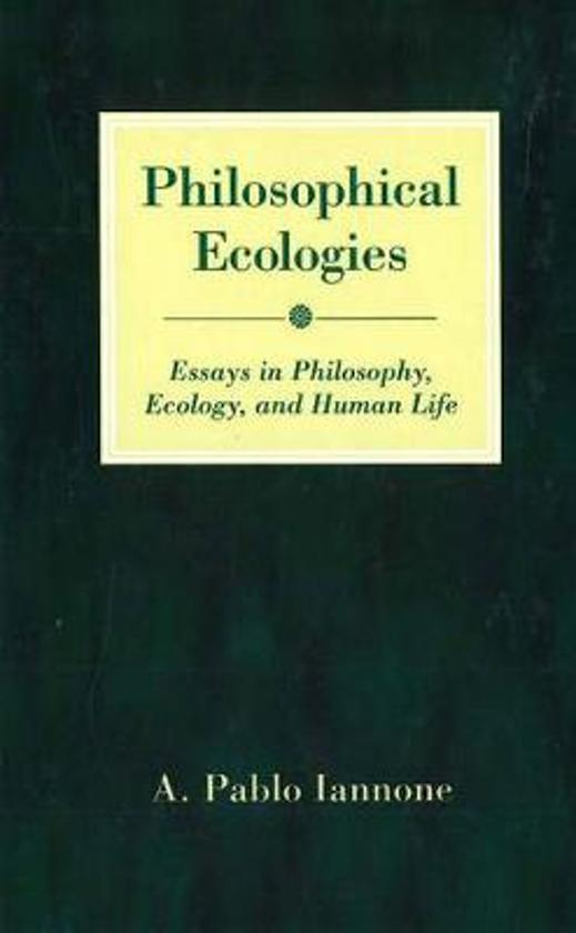 Ecologies ecology essay human in life philosophical philosophy