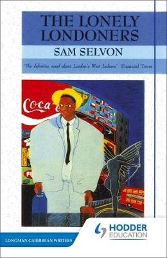 lit 4188 the lonely londoners Moses' emergence of writing for cultural identity moses ascending and moses migrating are considered to be part of the moses trilogy of samuel selvon- the first being the lonely londoners.