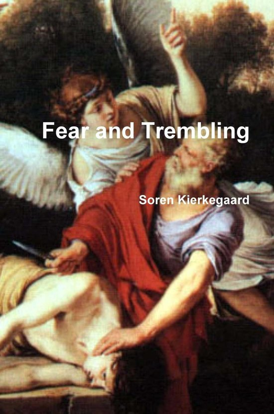 fear and trembling by soren kierkegaard Ted howell a pseudo-academic introduction to søren kierkegaard  søren  kierkegaard, in fear and trembling, uses the story of abraham as a springboard.