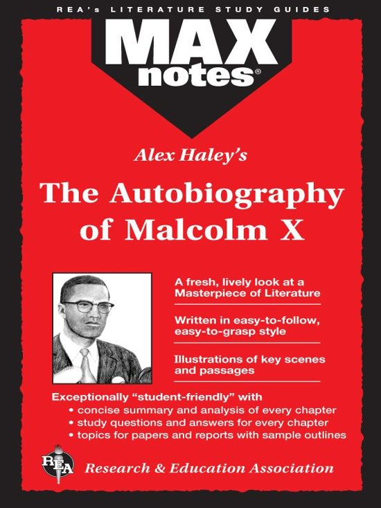 the autobiography of malcolm x: as told to alex haley essay Autobiography of malcolm x as told to alex haley specifically it will contain a book review of the book the autobiography of malcolm x tells the story of one of the most influential black leaders of the 1960s, malcolm x, born in omaha, nebraska as malcolm.