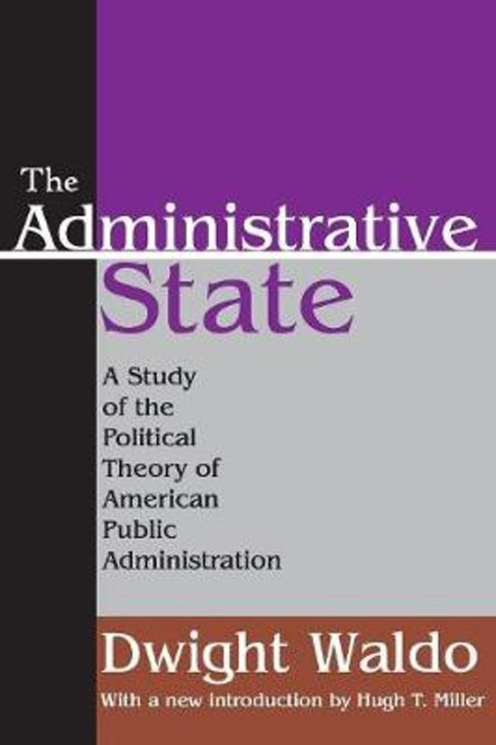 the administrative state conclusion dwight waldo Waldos work the administrative state is quite relevant today as it sets from pub ad 503 at barry univesity dwight waldo's contribution to public administration.