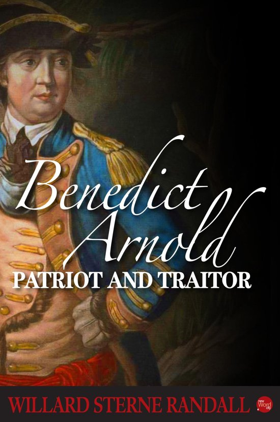 the life of benedict arnold and his contribution to the american revolution The name benedict arnold is synonymous in american his many contributions to american during the american revolution, arnold quickly.