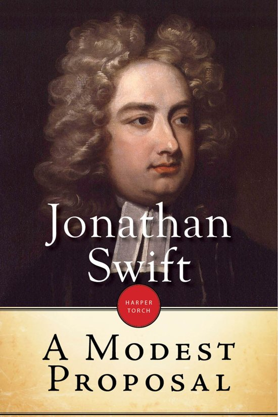a modest proposal as a satirical Jonathan swift's satirical essay from 1729 (1726) and a modest proposal (1729) this proposal, where he suggests that the irish eat their own children.