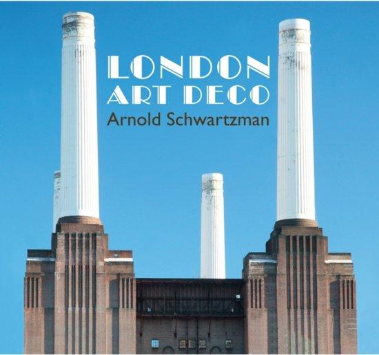 London Art Deco Arnold Schwartzman Arnold Schwartzman 9780