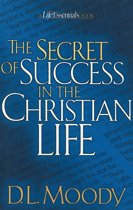 The Secret of Success in the Christian Life