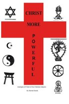 Christ More Powerful