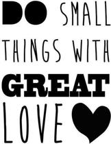 Muursticker Do small things with greath love