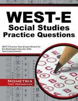 West-E Social Studies Practice Questions: West-E Practice Tests and Exam Review for the Washington Educator Skills Tests-Endorsements