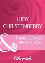 Rancher And Protector (Mills & Boon Cherish)