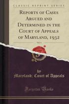 Reports of Cases Argued and Determined in the Court of Appeals of Maryland, 1932, Vol. 4 (Classic Reprint)