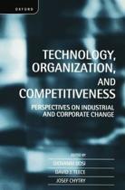 Technology, Organization and Competitiveness