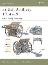 British Artillery 1914-19: Field Army Artillery