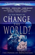 So You Want to Change the World?: The Power of Expectation