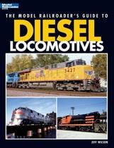 The Model Railroader's Guide to Diesel Locomotives