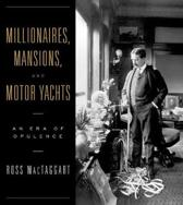 Millionaires, Mansions and Motor Yachts