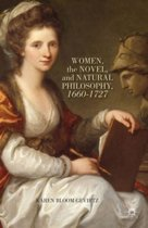 Women, the Novel, and Natural Philosophy, 1660-1727