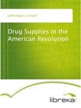 Drug Supplies in the American Revolution