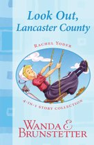 Rachel Yoder Story Collection 1--Look Out, Lancaster County!