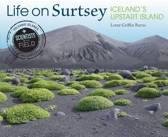 Life on Surtsey, Iceland's Upsart Island
