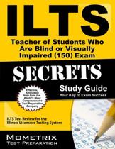 ILTS Teacher of Students Who Are Blind or Visually Impaired (150) Exam Secrets, Study Guide