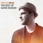 Gavin Degraw   Finest hour: The best of Gavin Degraw