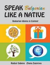 Speak Bulgarian Like a Native