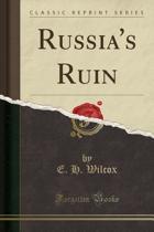 Russia's Ruin (Classic Reprint)