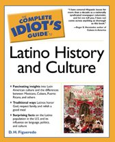 9780028643601 - D.H. Figueredo & D. H. Figueredo - The Complete Idiot's Guide To Latino History And Culture