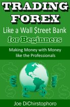 Trade forex like a bank trader