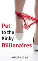 Pet to the Kinky Billionaires (BDSM pet play erotica)