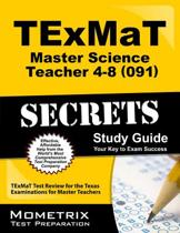 TExMaT Master Science Teacher 4-8 (091) Secrets Study Guide