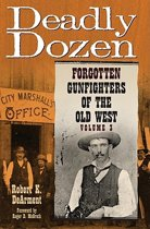 Forgotten Gunfighters of the Old West