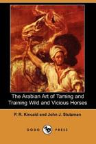 The Arabian Art of Taming and Training Wild and Vicious Horses (Dodo Press)