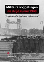 Militaire ooggetuigen: de strijd in mei 1940