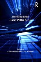 9781409412441 - Katrin Berndt & Lena Steveker - Heroism in the Harry Potter Series