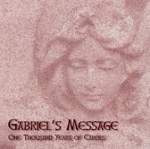 Gabriel's Message - One Thousand Years Of Carols