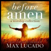 Max Lucado: Before Amen: A Worship