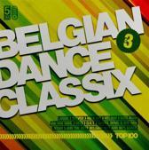 Belgian Dance Classix Top 100 Volume 3