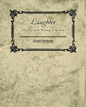 An essay on laughter, its forms, its causes, its development and its ...