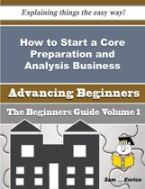 How to Start a Core Preparation and Analysis Business (Beginners Guide)