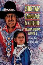 Choctaw Language And Culture, Volume 2: Chahta Anumpa