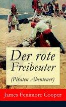 Der rote Freibeuter (Piraten Abenteuer) - Vollständige deutsche Ausgabe