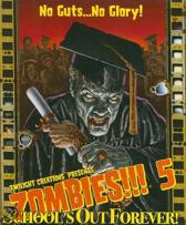 Zombies 5:School's Out Forever!