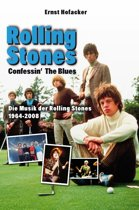 Rolling Stones Confessin' The Blues - Die Musik der Rolling Stones 1964 - 2008