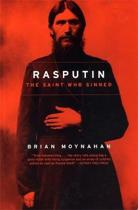 an analysis of brian moynahans rasputin the saint who sinned Alexander palace time machine rasputin: the saint who sinned by brian moynahan 400 pages one of the more readable bios of rasputin.