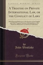 A Treatise on Private International Law, or the Conflict of Laws